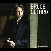 Bruce Guthro: Beautiful Life