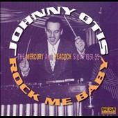 Johnny Otis: Rock Me Baby