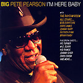 Big Pete Pearson: I'm Here Baby