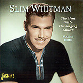 Slim Whitman: Man with the Singing Guitar, Vol. 3