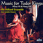 Music for Tudor Kings from the Time of Henry VII & Henry VIII