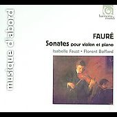 Faur&eacute;: Sonatas for Violin & Piano / Faust, Boffard