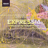 Expressia - Armenian Metamorphoses - Vardapet, Khachaturian, etc / Cadence Ensemble, et al