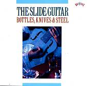 Various Artists: The Slide Guitar: Bottles, Knives, & Steel, Vol. 1