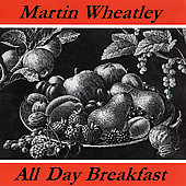 Martin Wheatley: All Day Breakfast