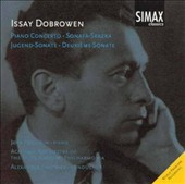 Issay Dobrowen: Piano Concerto; Sonata-Skazka; Jugend-Sonate; Deuxi&egrave;me Sonate