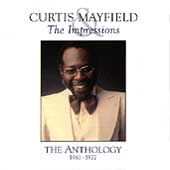 Curtis Mayfield/Curtis Mayfield & the Impressions: The Anthology 1961-1977