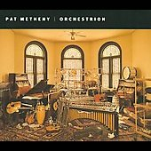 Pat Metheny: Orchestrion [Digipak]