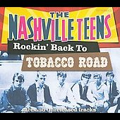 The Nashville Teens: Rockin' Back to Tobacco Road [Digipak] *