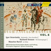 Ballets Russes, Vol. 6: Stravinsky, Strauss, Ravel