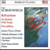 Paul Schoenfield: Refractions;  Six British Folk Songs; Pecadilloes
