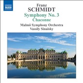 Franz Schmidt: Symphony No. 3; Chaconne