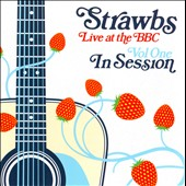 The Strawbs: Live at the BBC, Vol. 1: In Session