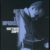 Matthew Shipp: Art of the Improviser