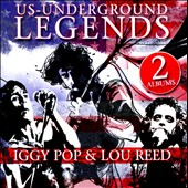 Lou Reed/Iggy Pop: U.S. Underground Legends