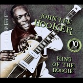 John Lee Hooker: King of the Boogie