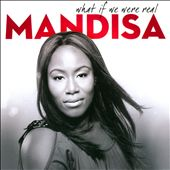 Mandisa: What If We Were Real