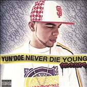 Yun' Doe: Never Die Young [PA] *