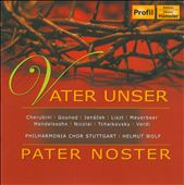 Vater Unser, Pater Noster / Romantic Choral Works