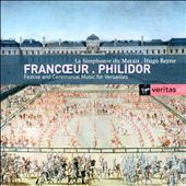 Francoeur, Philidor: Festive and Ceremonial Music for Versailles