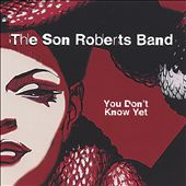 Son Roberts: You Don't Know Yet