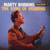 Marty Robbins: The Song of Robbins