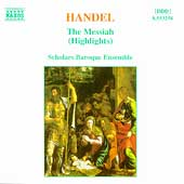 Handel: The Messiah - Highlights / Scholars Baroque Ensemble