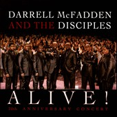 Darrell McFadden/Darrell McFadden & the Disciples: Alive! 20th Anniversary Concert *