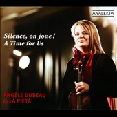 A Time for Us / Angele Dubeau & La Pieta