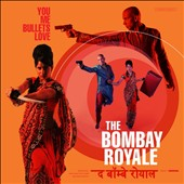 The Bombay Royale: You Me Bullets Love [Digipak]