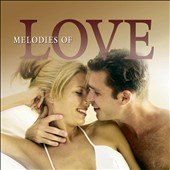 Various Artists: Melodies of Love [Fast Forward]