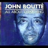 John Boutté: All About Everything [Digipak]