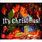 Various Artists: It's Christmas!: The Absolutely Essential 3 CD Collection