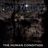 True Witness: The  Human Condition