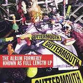 Guttermouth: The Album Formerly Known as a Full Length LP