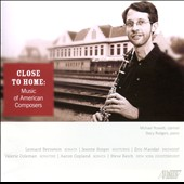 Close to Home - music for clarinet & piano: Bernstein: Sonata; Copland: Sonata; Coleman: Sonatine; Reich, Mandat / Michael Rowlett, clarinet; Stacy Rodgers, piano
