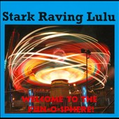 Stark Raving Lulu: Welcome To the Fun-O-Sphere! [Slipcase]