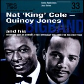 Quincy Jones Big Band/Nat King Cole: Recorded Live in Zurich 1960