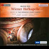 Music of the Viennese Court Chapel - Music of Eybler, Mozart, Salieri, M. Haydn, Herbeck, Fux, Randhartinger et al. / Ruiten, Ritlewski, Georg, Rabl, Behle, Wortig, Kr&auml;nzle, Stiefermann