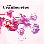 The Cranberries: Live 2012 *