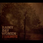 Rainy Day Women: Friends [Digipak]