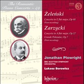 The Romantic Piano Concerto, Vol. 59: Zelenski: Concerto Op. 60; Zarzycki: Concerto Op. 17; Grande Polonaise / Jonathan Plowright, piano