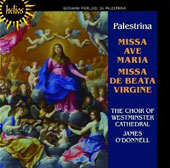 Palestrina: Missa Ave Maria, Missa Beata Virgine; James O'Donnell; Westminster Cathedral Choir