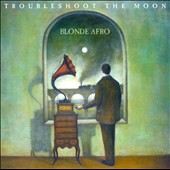 Blonde Afro: Troubleshoot the Moon