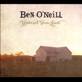 Ben O'Neill: Ghosts and Green Shoots [Digipak]