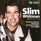 Slim Whitman: Greatest Hits [TGG] *