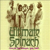 Ultimate Spinach: Live at the Unicorn, July 1967