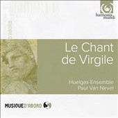 Le Chant de Virgile: Early Renaissance vocal music - works by Willaert, de Rore et al. / Huelgas-Ensemble, Paul Van Nevel