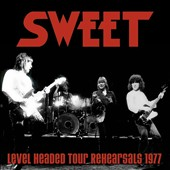 Sweet: Level Headed Tour Rehearsals 1977 *