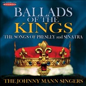 Johnny Mann/Johnny Mann Singers: Ballads of the Kings: The Songs of Presley and Sinatra